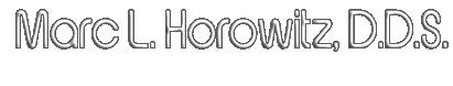 Marc L. Horowitz, DDS